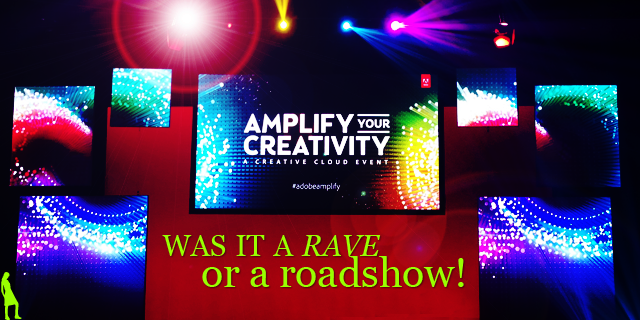 Amplify your creativity: Was it a roadshow or a rave?