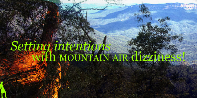 Setting intentions with mountain air dizziness!