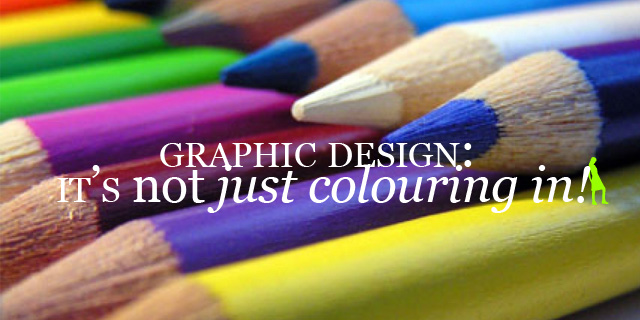 Graphic Design: It's not just colouring in