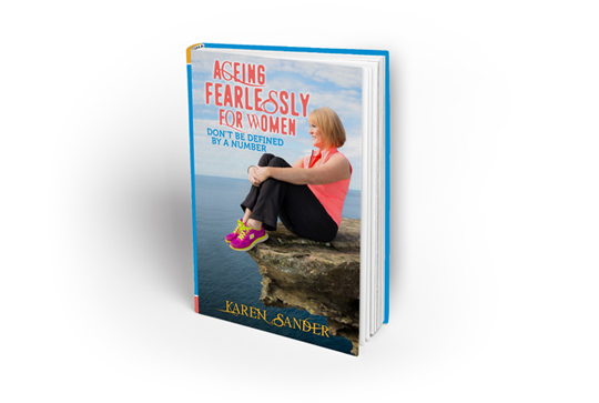 Ageing Fearlessly For Women, Karen Sander