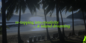 Tips into re-tapping your creativity