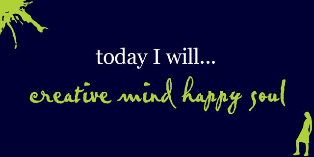 Today I will…