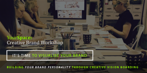 YourSpace Creative Brand Workshops